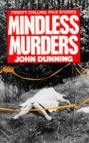 Mindless Murder.