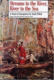 Streams to the River, River to the Sea : A Novel of Sacagawea