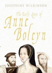 The Early Loves of Anne Boleyn