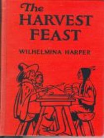 The Harvest Feast: Stories of Thanksgiving Yesterday and Today