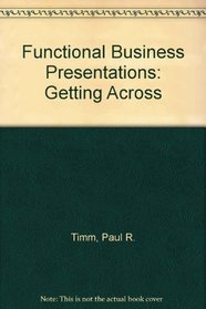 Functional Business Presentations: Getting Across