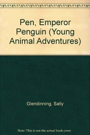 Pen, Emperor Penguin (Young Animal Adventures)