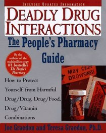 Deadly Drug Interactions : The People's Pharmacy Guide