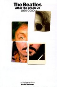 The Beatles: After the Break-Up 1970-2000 : A Day-By-Day Diary