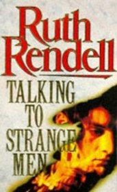Talking to Strange Men