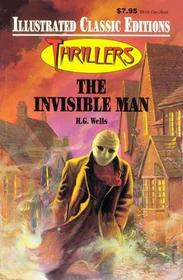 The Invisible Man: Illustrated Classic Editions - Thrillers