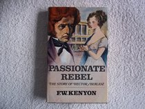 Passionate rebel: The story of Hector Berlioz