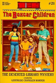 The Deserted Library Mystery (Boxcar Children, Bk 21)