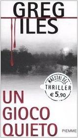Un gioco quieto (The Quiet Game) (Penn Cage, Bk 1) (Italian Edition)