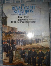 The Royal Yacht Squadron 1815-1985