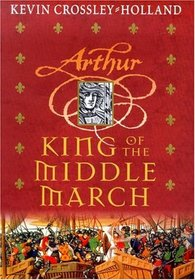 King of the Middle March (Arthur, Bk 3)