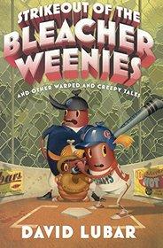 Strikeout of the Bleacher Weenies (Weenies Stories)