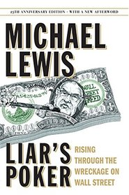 Liar's Poker: Rising Through the Wreckage on Wall Street (25th Anniversary Edition)