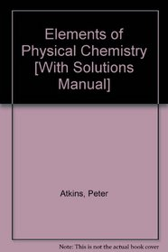 Elements of Physical Chemistry and Solutions Manual