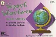 Smart Starters Social Studies: Motivational Exercises To Stimulate The Brain (Smart Starters)