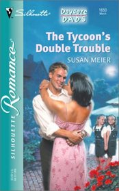 The Tycoon's Double Trouble  (Daycare Dads, Bk 2) (Silhouette Romance, No 1650)