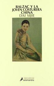 Balzac y la joven costurera China/ Balzac and the Semestres Young Chinese Women (Narrativa) (Spanish Edition)