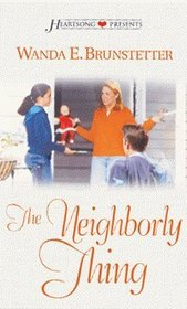 The Neighborly Thing (Heartsong Presents, No 517)