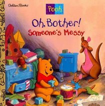 Oh, Bother! Someone's Messy! (Golden Look-Look Book)