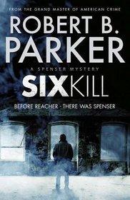 Sixkill (Spenser, Bk 40)