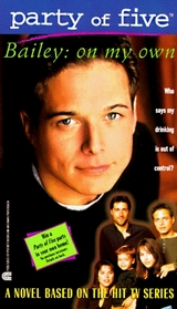Bailey On My Own  (Party of Five, Bk 1)