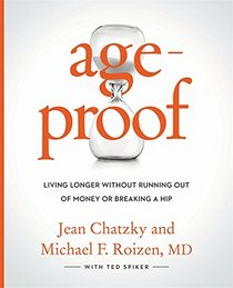 AgeProof: How to Live Longer Without Breaking a Hip, Running Out of Money, or Forgetting Where You Put It--The 8 Secrets