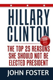 Hillary Clinton: The Top 25 Reasons She Should Not Be Elected President