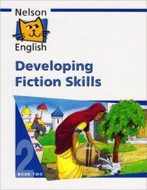 Nelson English: Developing Fiction Skills Bk. 2