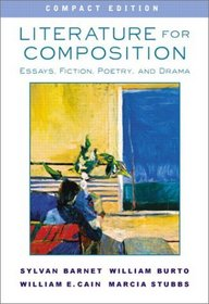 Literature for Composition: Essays, Fiction, Poetry, and Drama, Compact Edition