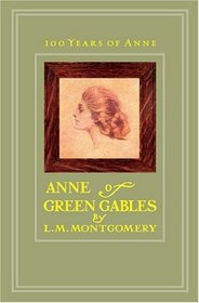 Anne of Green Gables - 100th Anniversary Edition