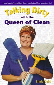 Talking Dirty With The Queen Of Clean