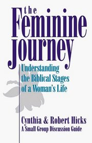 The Feminine Journey: Understanding the Biblical Stages of a Woman's Life