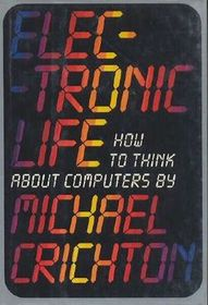 Electronic Life: How to Think About Computers