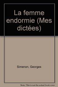 La femme endormie (Mes dictees / Georges Simenon) (French Edition)