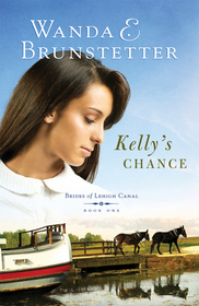 Kelly's Chance (Brides of Lehigh Canal, Bk 1)