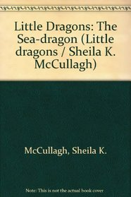 The Sea-dragon (little dragons)
