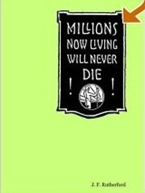 Millions now living will never die: A study of Jehovah's Witnesses