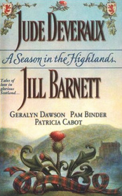 A Season in the Highlands: Cold Feet / Fall From Grace / Unfinished Business / The Matchmaker / The Christmas Captive