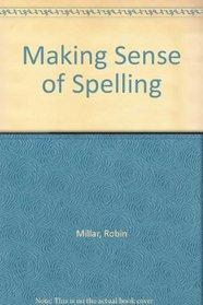 Making Sense of Spelling