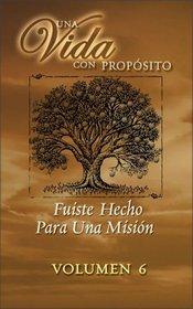 40 Semanas Con Proposito Volumen 6 Kit : You Were Made for a Mission (Una Vida Con Proposito)