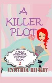 A Killer Plot: A Nosy Neighbor Mystery, Book 2 (Volume 2)