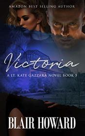 Victoria (Lt. Kate Gazzara Novels)