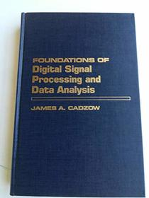 Foundations of Digital Signal Processing and Data Analysis