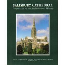 Salisbury Cathedral-Perspectives on the Architectural History: Perspectives on the Architectural History