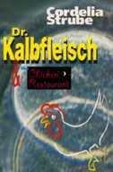 Dr. Kalbfleisch  the Chicken Restaurant