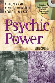 Psychic Power : Discover and Develop Your Sixth Sense at Any Age