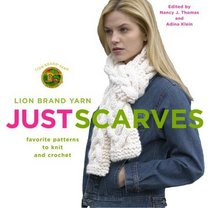 Lion Brand Yarn: Just Scarves : Favorite Patterns to Knit and Crochet (Lion Brand Yarn)