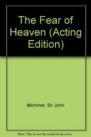 The Fear of Heaven (Acting Edition)