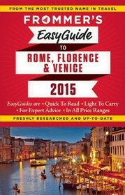 Frommer's EasyGuide to Rome, Florence and Venice (Easy Guides)