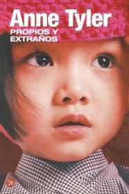 Propios y extranos/ Digging to America (Narrativa (Punto de Lectura)) (Spanish Edition)